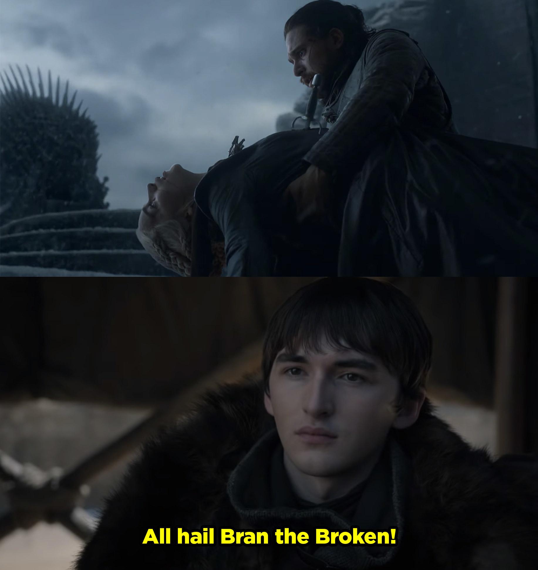 "Jon stabs Daenerys and everyone says ""all hail Bran the Broken!"""