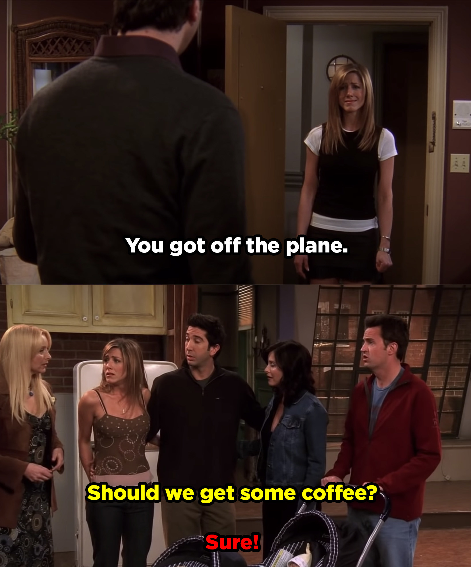 Ross surprised that Rachel got off the plane and then the whole group standing in Monica's empty apartment deciding to go get coffee before they all leave.