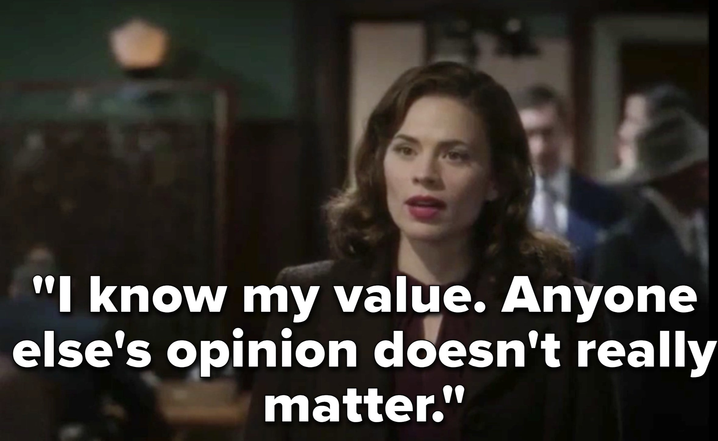 """I know my value. Anyone else's opinion doesn't really matter"""