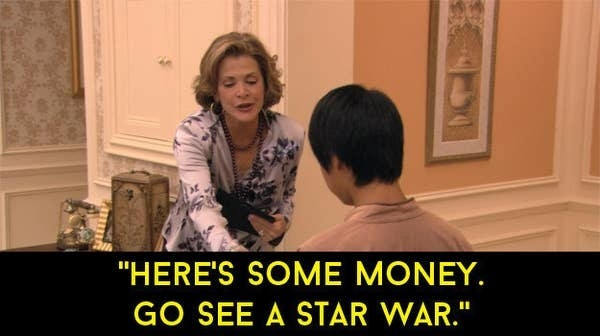 """Lucille says """"Here's some money, go see a Star War"""""""