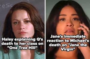 """Haley having to explain  Q's death to her class on """"One Tree Hill"""" and Jane's immediate reaction to Michael's death on """"Jane the Virgin"""""""