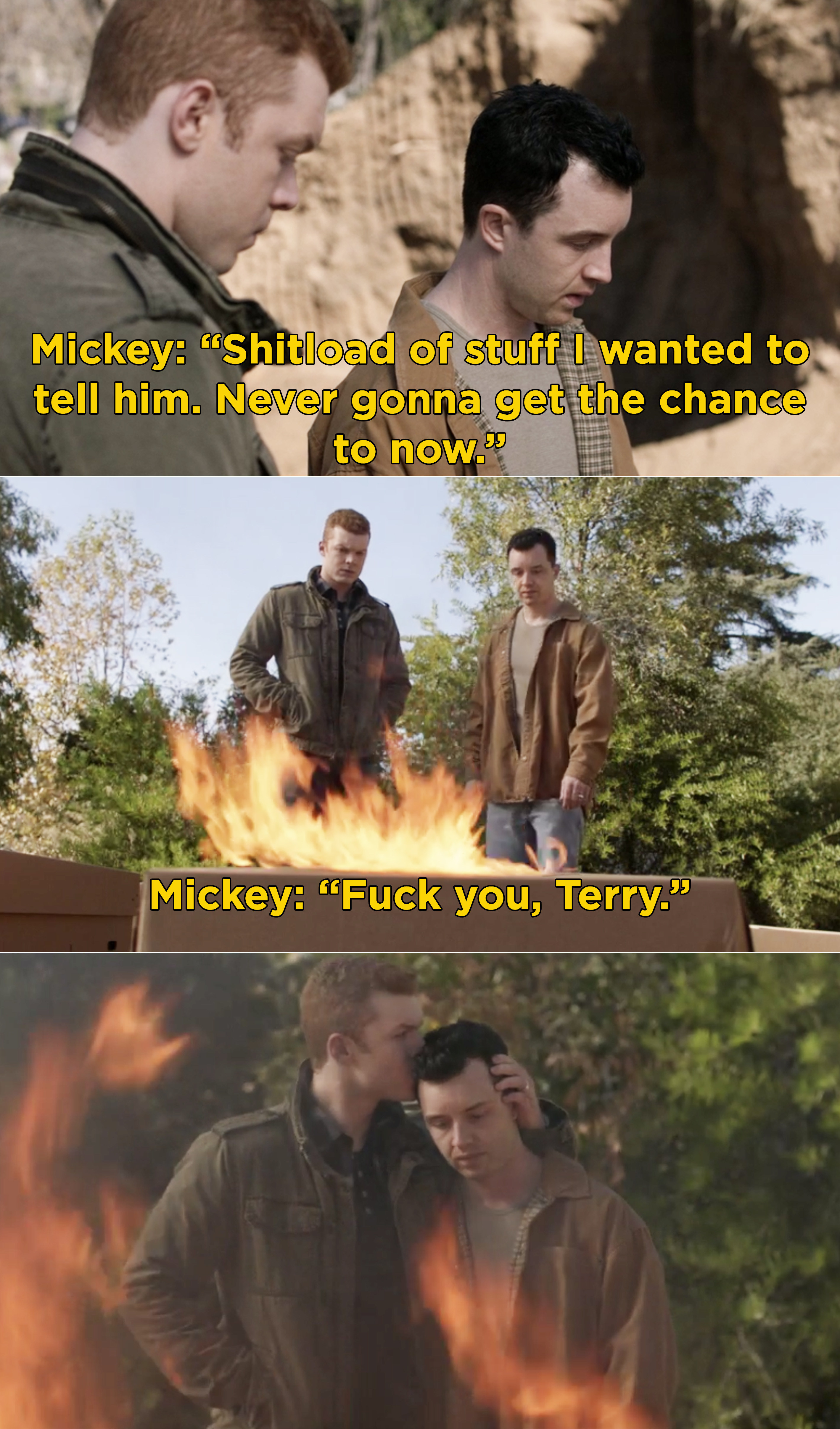 """Mickey setting Terry's body on fire and saying, """"Fuck you, Terry"""""""