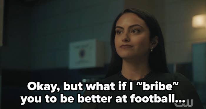 Veronica saying okay but what if i bribe you to be better at football