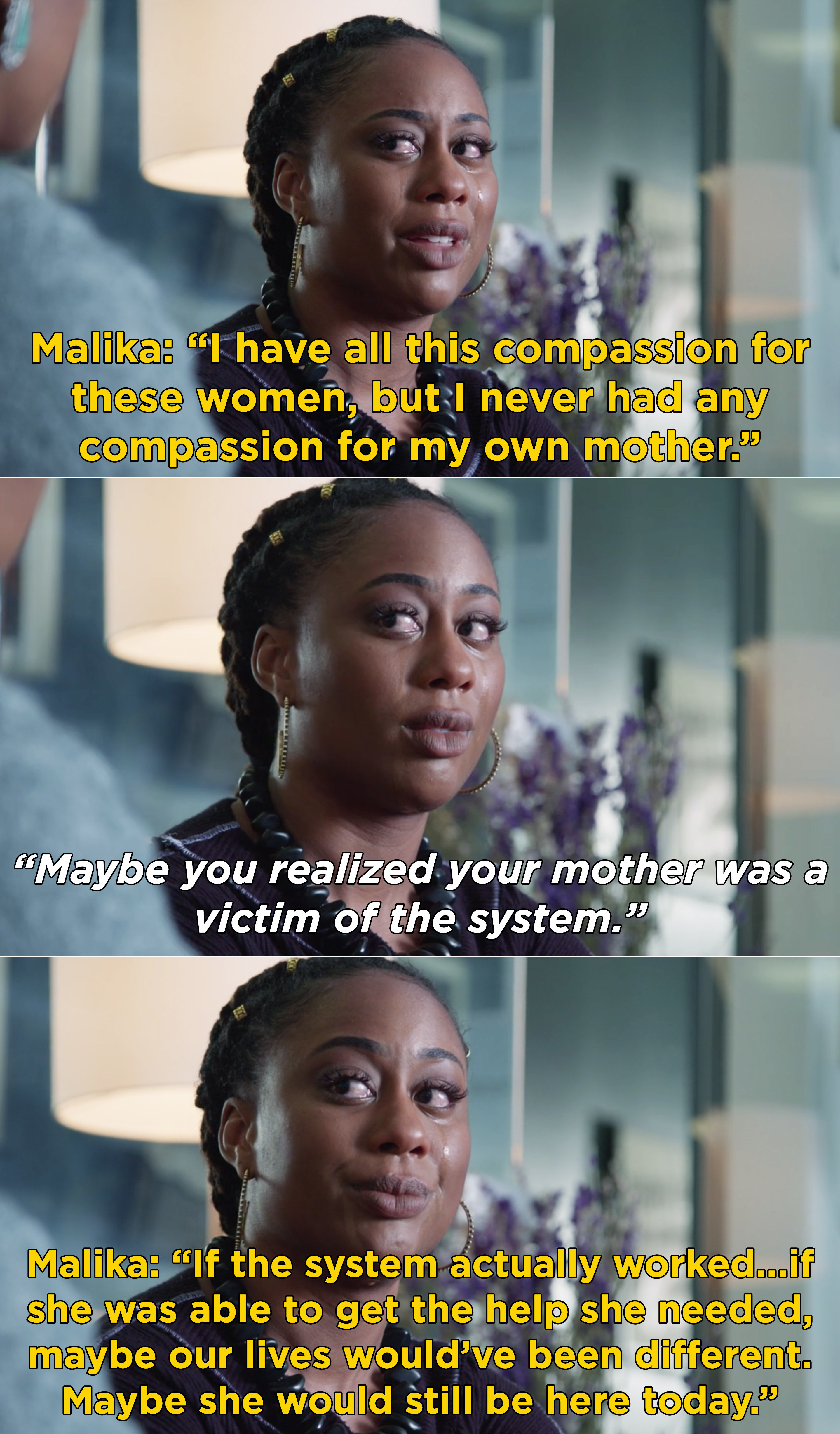 Malika crying and saying if the system actually worked her mom might've gotten the help she needed and would maybe still be alive