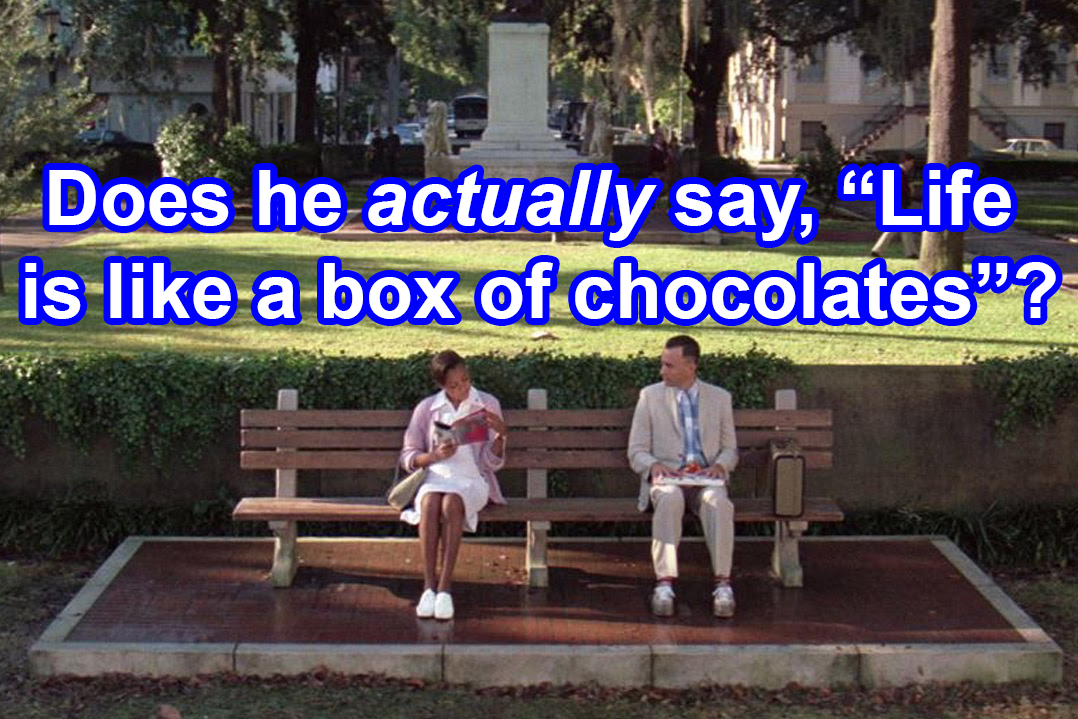 """An image of Forrest Gump with the question """"Does he actually say Life is like a box of chocolates?"""""""