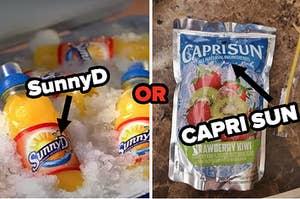 Are you more SunnyD or Capri Sun?