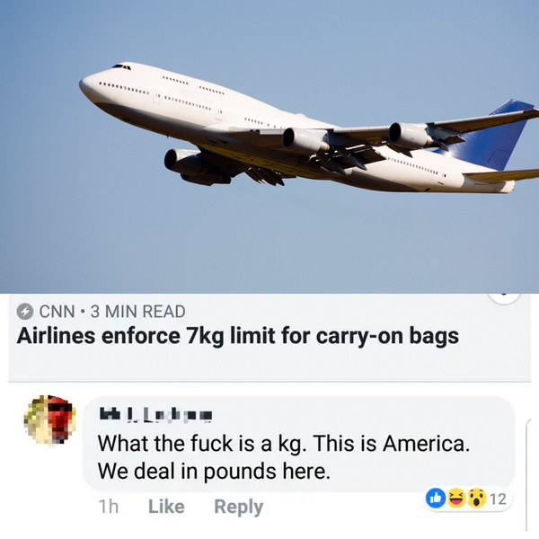 person who says we don't use kilograms this is america