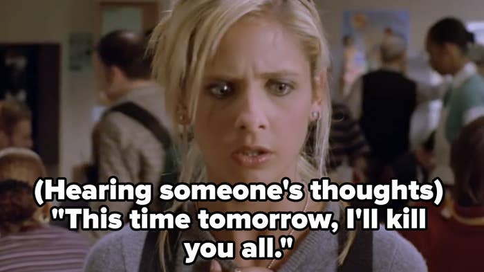 """Buffy hearing someone's thoughts in Buffy the Vampire Slayer: """"This time tomorrow, I'll kill you all"""""""