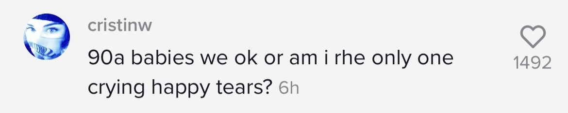 A commenter asking other 90s babies if they're the only one crying happy tears