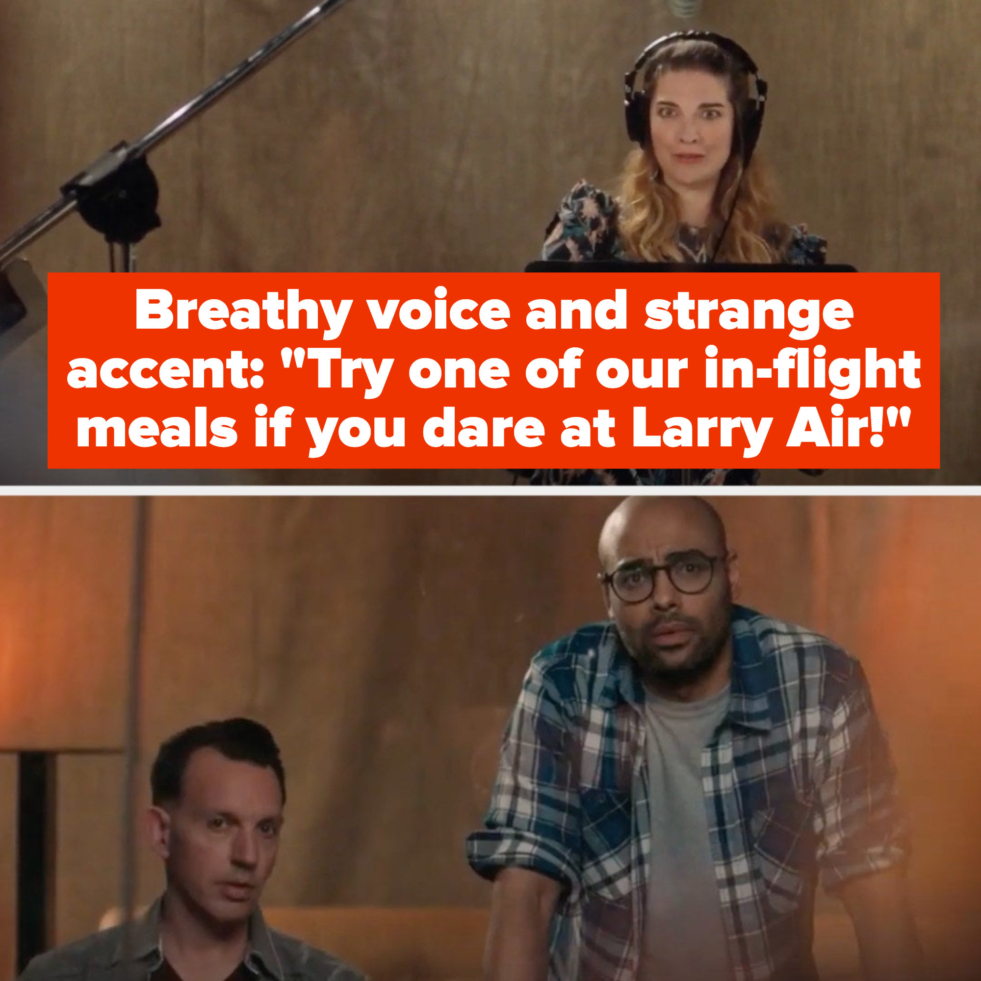 """Alexis speaking for a VO commercial with a breathy voice and strange accent: """"Try one of our in-flight meals if you dare at Larry Air"""""""