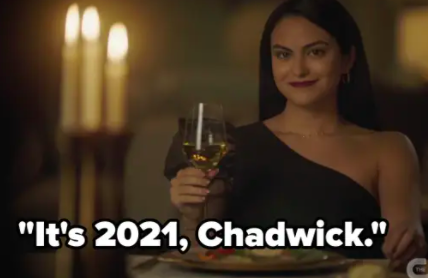 "Veronica: ""It's 2021, Chadwick"""