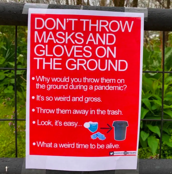 """The sign says """"Don't Throw Masks and Gloves on the Ground,"""" especially during a pandemic"""