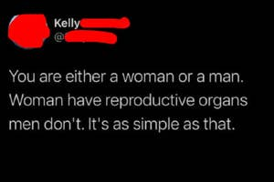 tweet reading you are either a woman or a man women have reproductive organs men don't