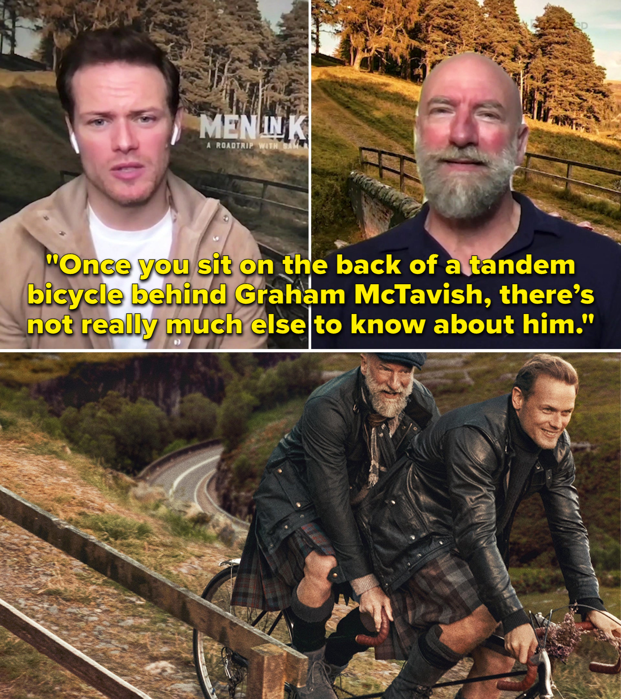 """Sam saying, """"Once you sit on the back of a tandem bicycle behind Graham McTavish, there's not really much else to know about him"""""""