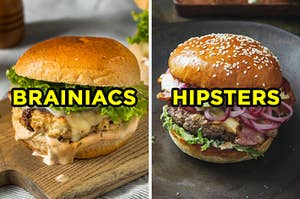 "On the left, a turkey burger with lettuce, cheese, and a special sauce labeled ""brainiacs,"" and on the right, a cheeseburger with lettuce, bacon, and onions labeled ""hipsters"""