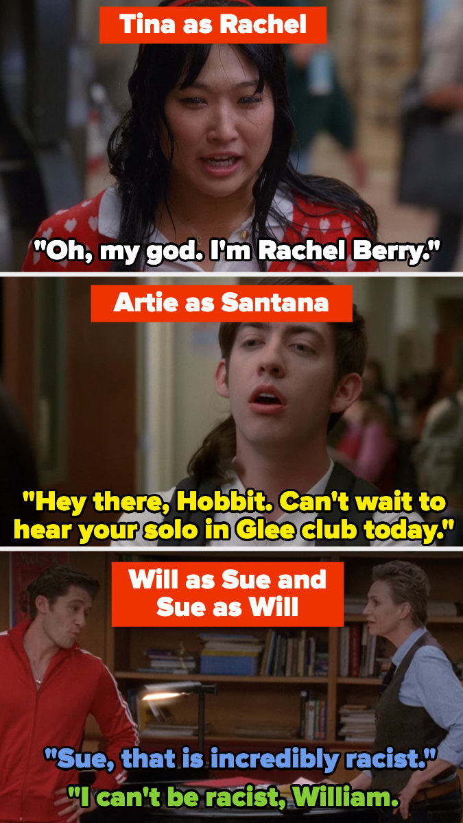 Tina, as Rachel, realizes she's Rachel. Artie (as Santana) tells Tina (as Rachel) that she can't wait to hear her solo in a sarcastic voice. Sue and Will (as each other) argue about a racist comment Will (as Sue) made