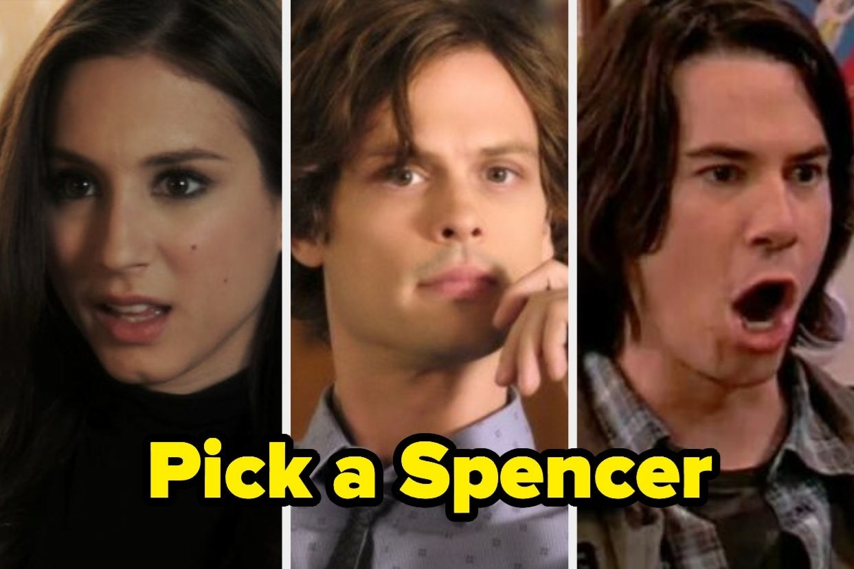 "Spencer Hastings from Pretty Little Liars, Spencer Reid from Criminal Minds, and Spencer Shay from iCarly with caption ""pick a spencer"""
