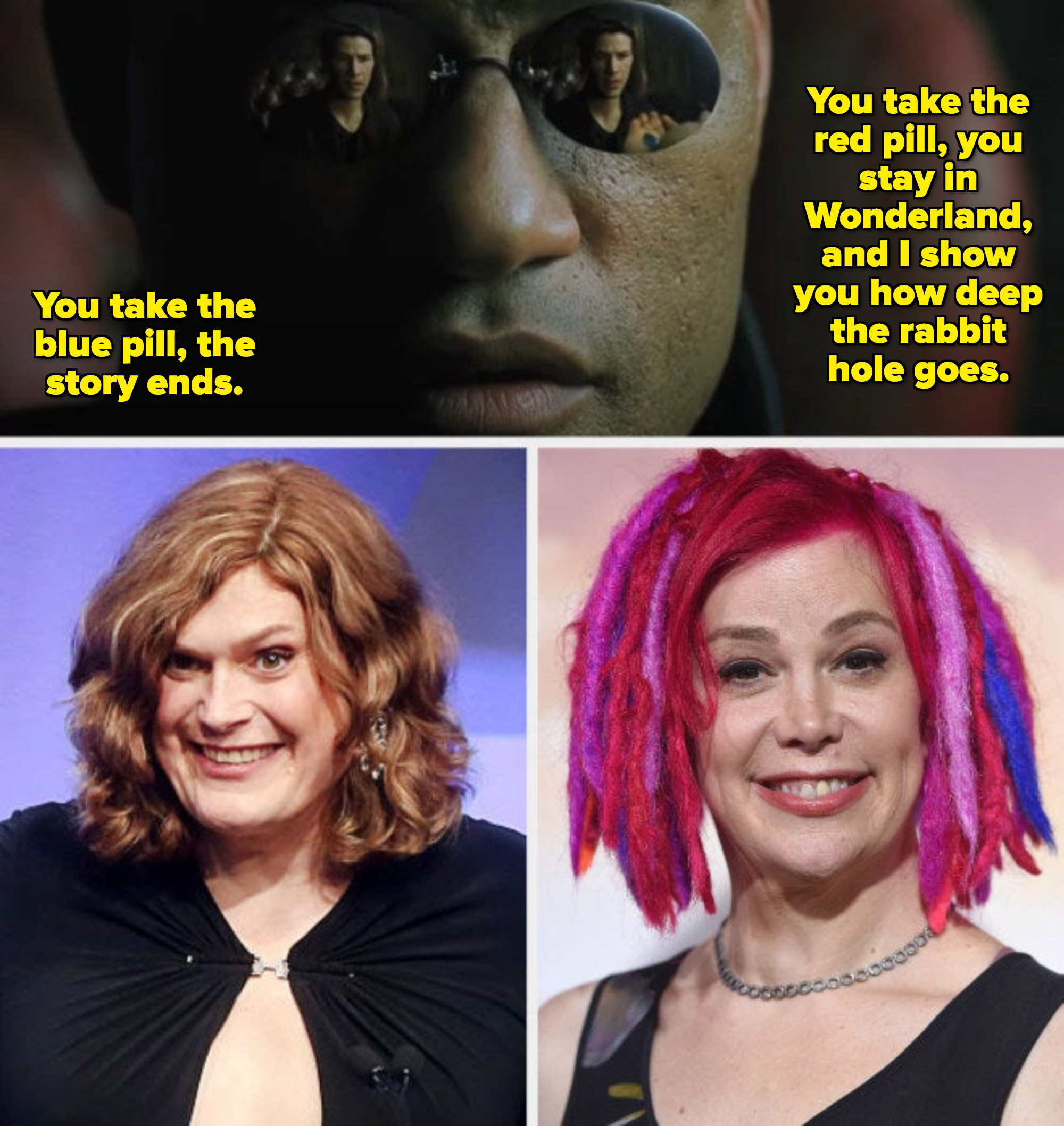"Morpheus offering Neo the blue and red pills; Lilly Wachowski at the GLAAD Awards in 2016; Lana Wachowski at the ""Jupiter Ascending"" movie premiere"