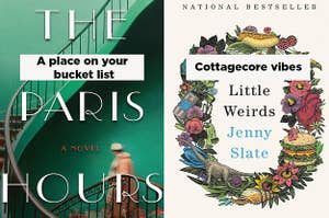 "(left) The Paris Hours book cover with added text ""a place on your bucket list"" (right) Little Weirds book cover with added text ""cottagecore vibes"""