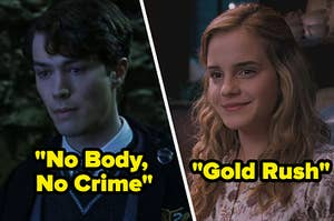 """tom riddle on the left with """"no body no crime"""" under him and hermione on the right with """"gold rush"""" under her"""