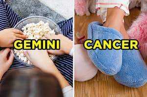 """On the left, people reaching their hands into a bowl of popcorn labeled """"Gemini,"""" and on the right, someone wearing fuzzy slippers labeled """"Cancer"""""""