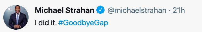 "Michael Strahan said, ""I did it #GoodbyeGap"
