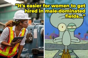 People think it's easier for women to get hired in male-dominated fields. It's not