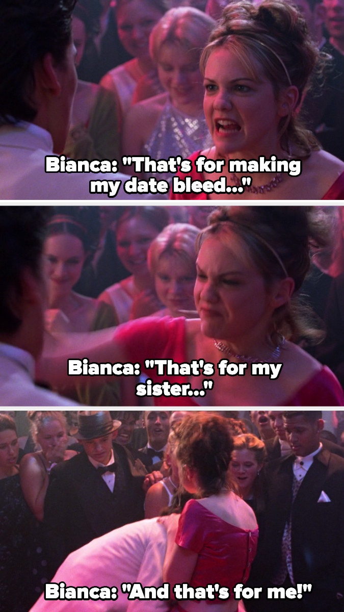 "Bianca: ""That's for making my date bleed. That's for my sister. And that's for me."""