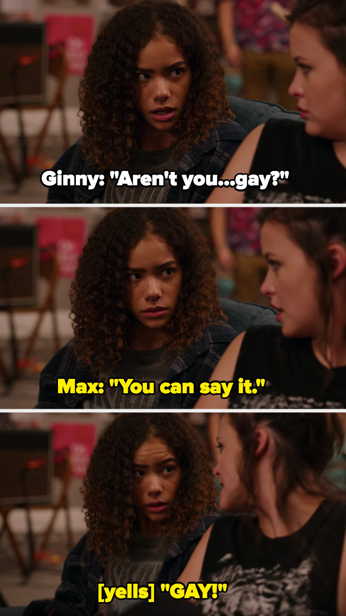 """Ginny quietly says, """"aren't you gay?"""" Max yells, """"You can say it, gay!"""""""