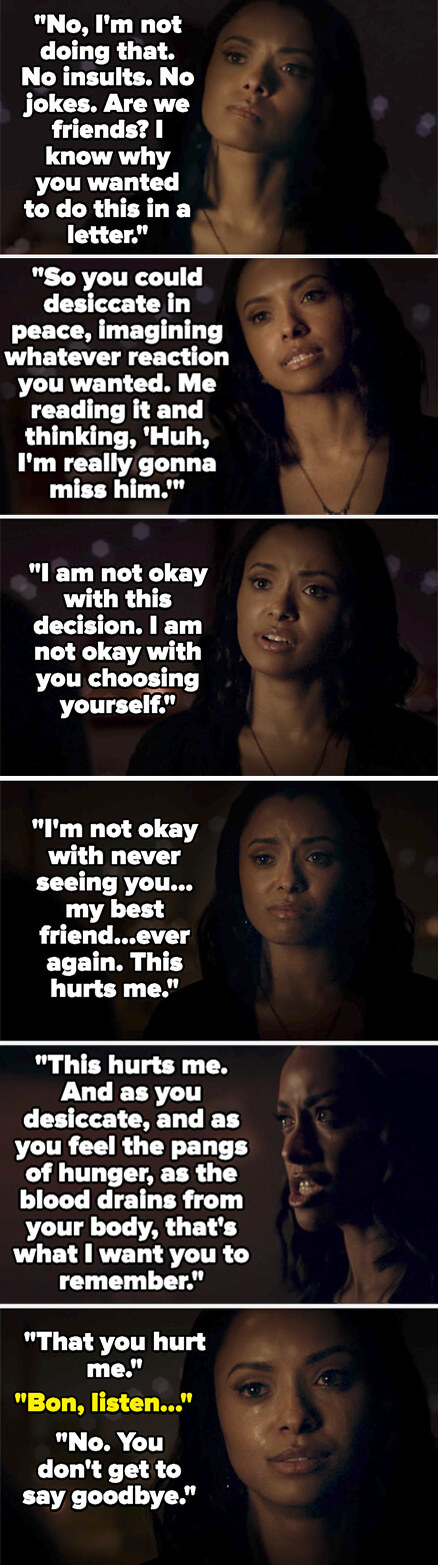 Bonnie telling Damon she knows he wrote her a letter so he could imagine whatever reaction he wanted, but her real reaction is that she's not okay with this, and he's hurt her, and that's what she wants him to remember