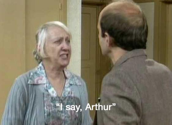 """Maggie talks to Arthur, the caption reads """"I say, Arthur"""""""