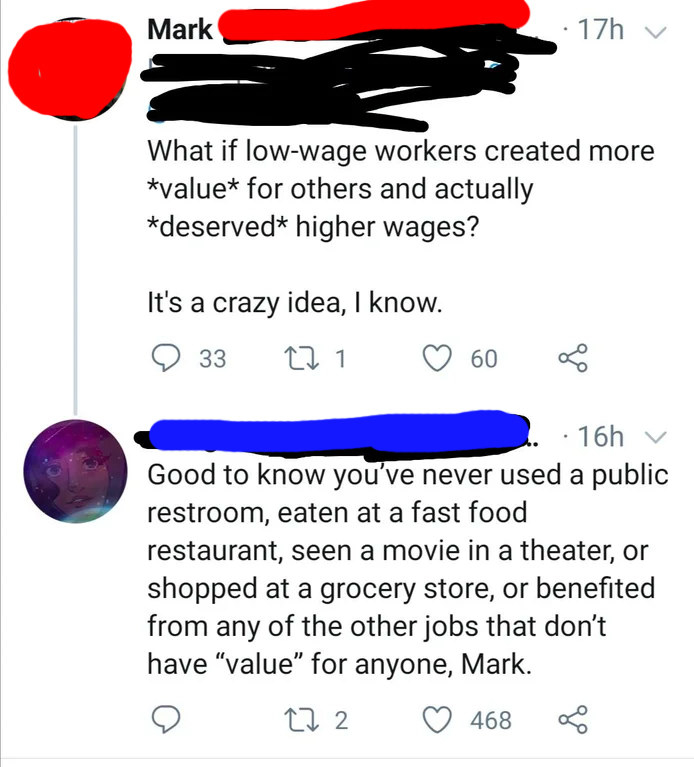 """""""What if low-wage workers created more *value* for others and actually *deserved* higher wages?"""" Response: """"Good to know you've never used a public restroom, eaten at a fast food restaurant, or shopped at a grocery store"""""""