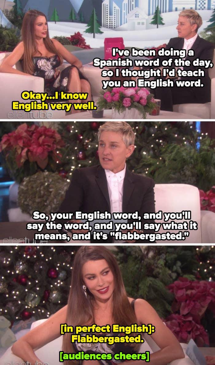 "Degeneres asking Vergara to pronounce ""Flabbergasted"" and Vergara responding in perfect English"