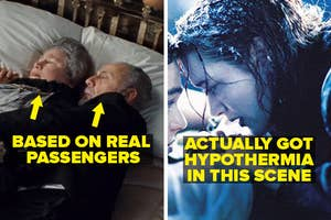 The elderly couple in bed is based in real passengers, and Kate Winslet actually got hypothermia in the water at the end