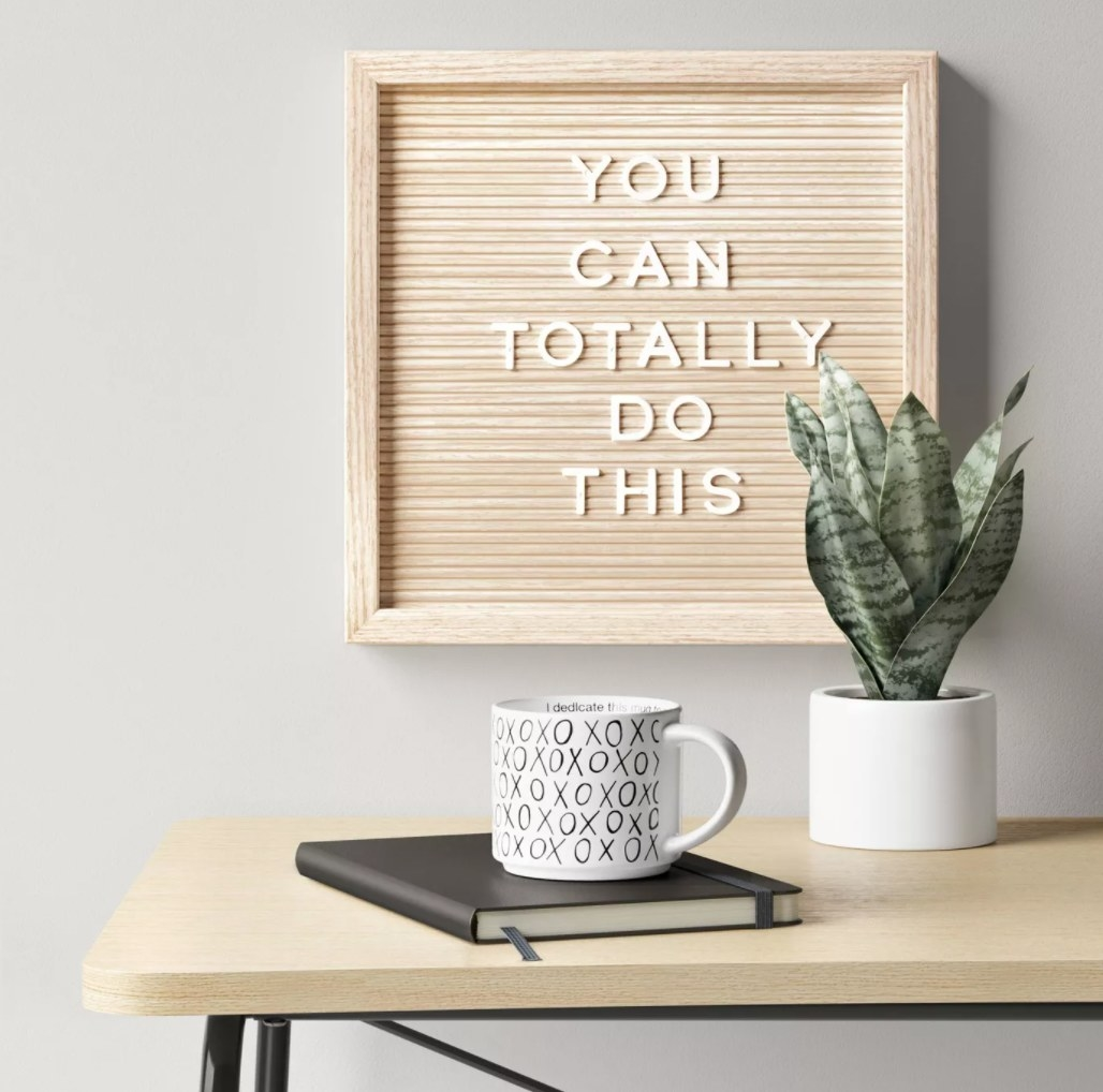 """The letter board on the wall reading """"You can totally do this!"""""""