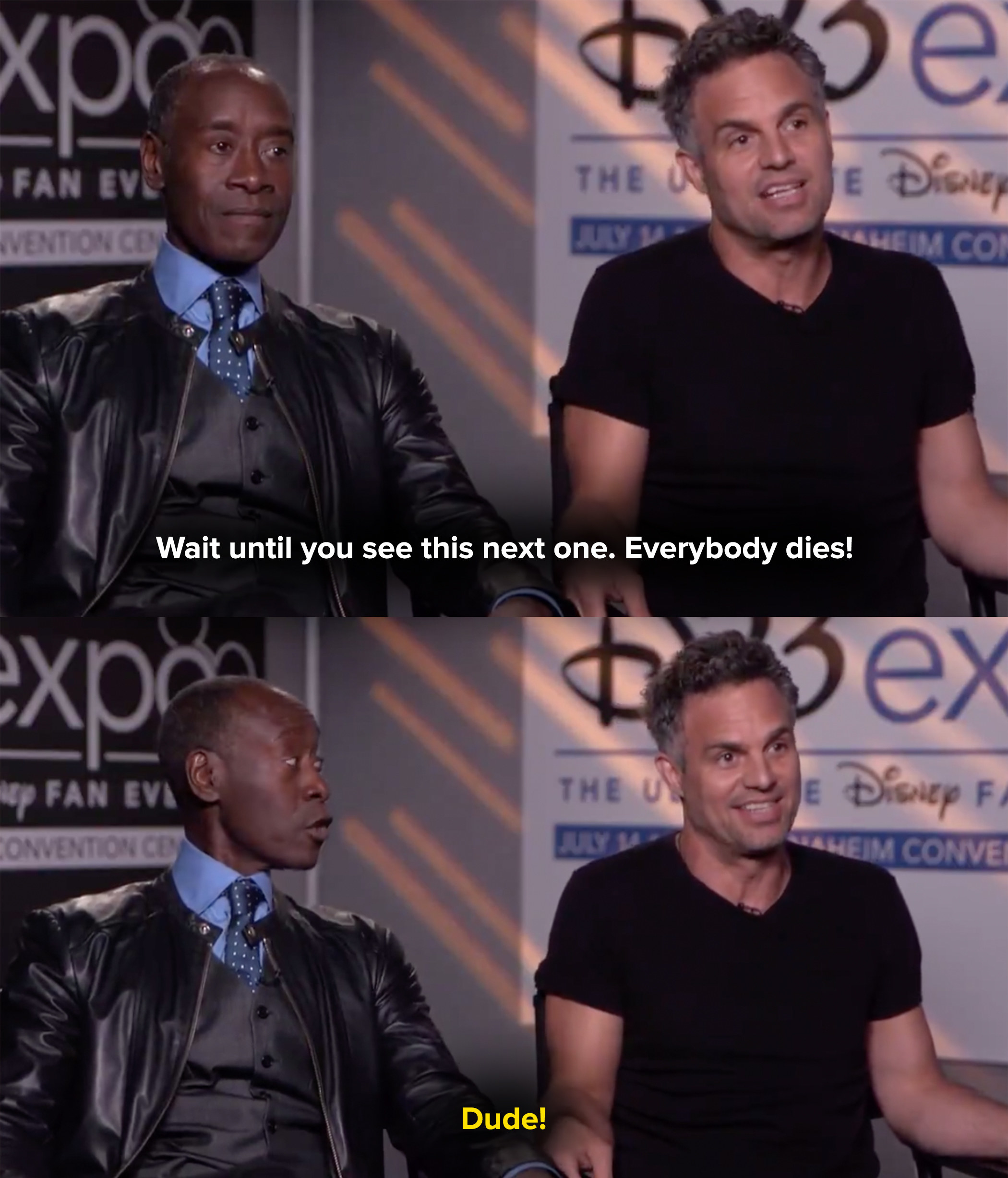"""Mark says, """"wait until you see the next one, everybody dies"""" and Don Cheadle yells at him"""