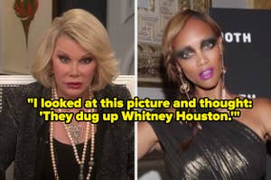 Joan Rivers making fun of Tyra Banks's makeup, referring to it as looking like a dead Whitney Houston