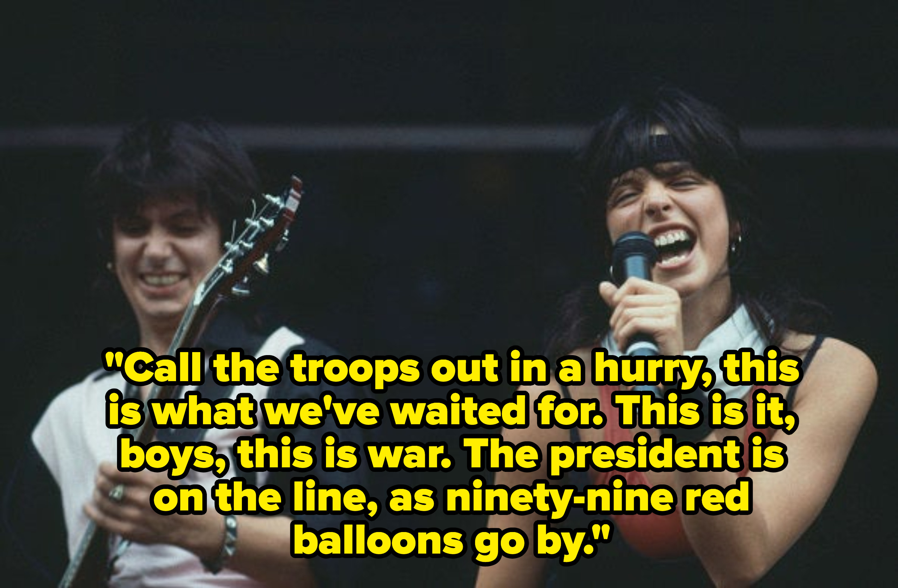 Lyrics: Call the troops out in a hurry, this is what we've waited for. This is it, boys, this is war. The president is on the line, as ninety-nine red balloons go by