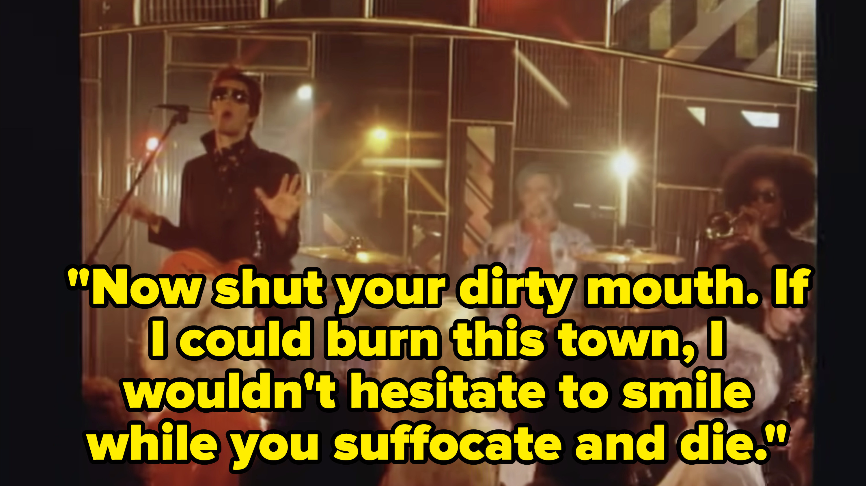 Lyrics: Now shut your dirty mouth. If I could burn this town, I wouldn't hesitate to smile while you suffocate and die