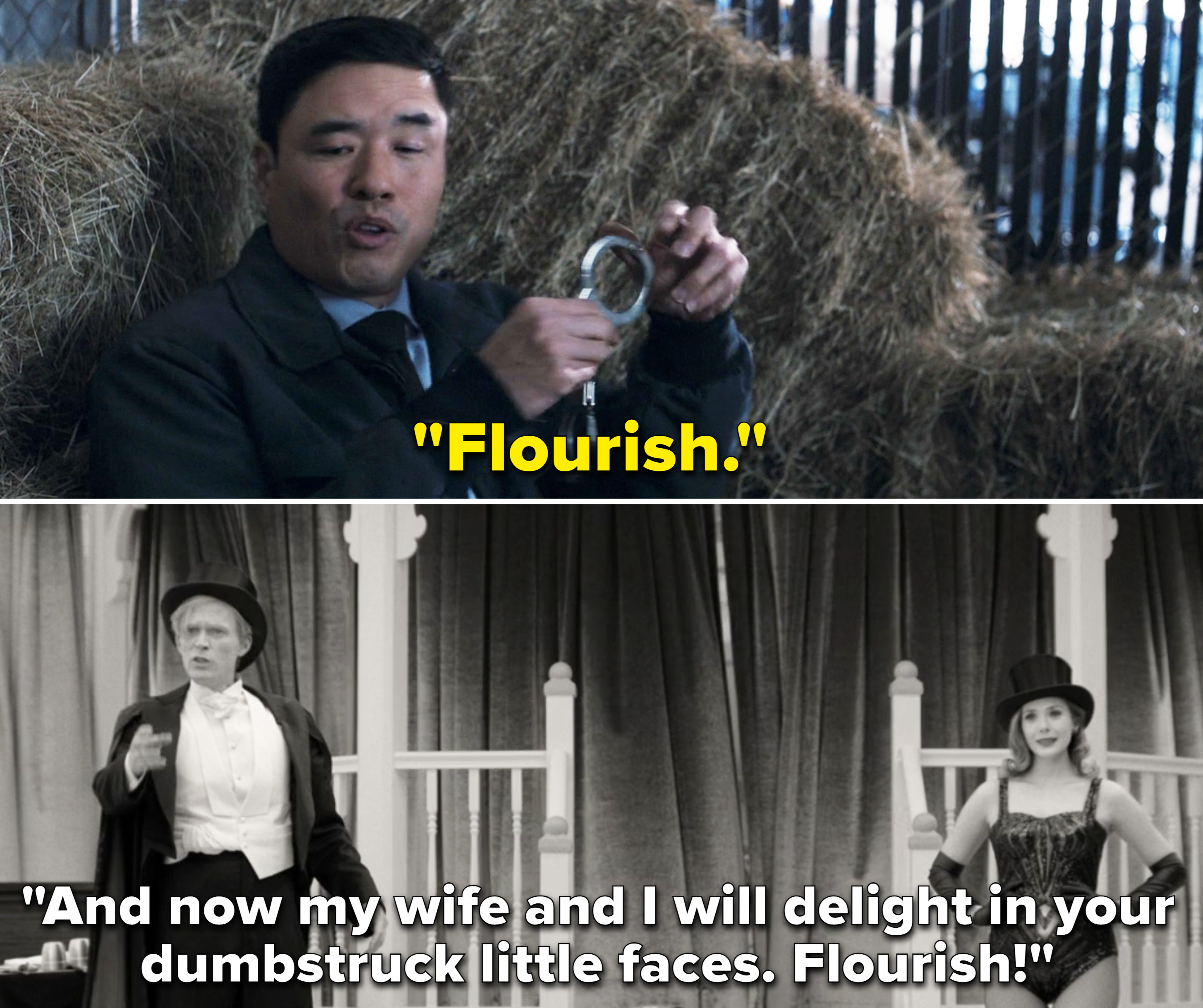 "Jimmy saying, ""Flourish"" vs. Vision in Episode 2 saying, ""And now my wife and I will delight in your dumbstruck little faces. Flourish!"""