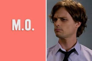 Spencer from Criminal Minds wondering what M.O. means