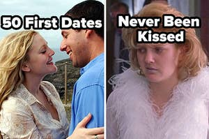 50 first dates, never been kissed