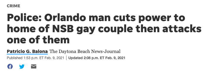 News headline: Orlando man cuts power to home of gay couple then attacks one of them