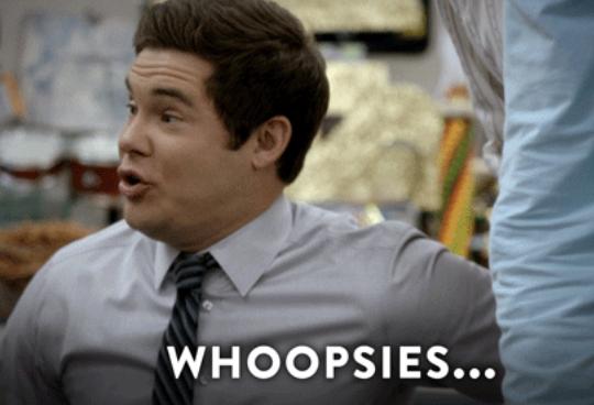 """Adam saying """"whoopsies"""" on Workaholics"""