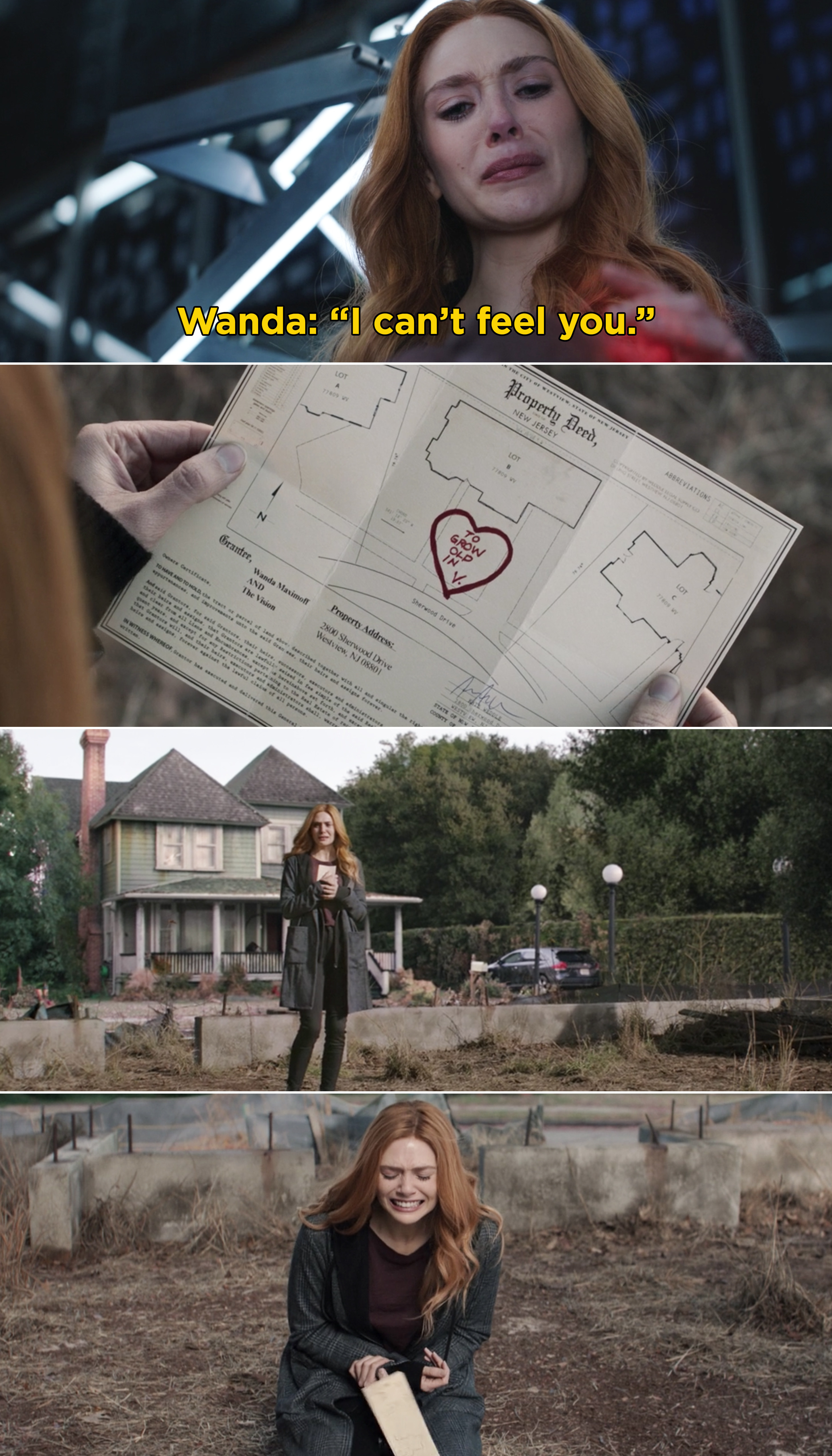 "Wanda saying, ""I can't feel you"" and looking at a property deed that says, ""To grow old in V."" And Wanda breaking down crying"