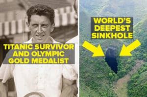 R Norris Williams was a Titanic Survivor and Olympic Gold Medalist, and the deepest sinkhole in the world is in China