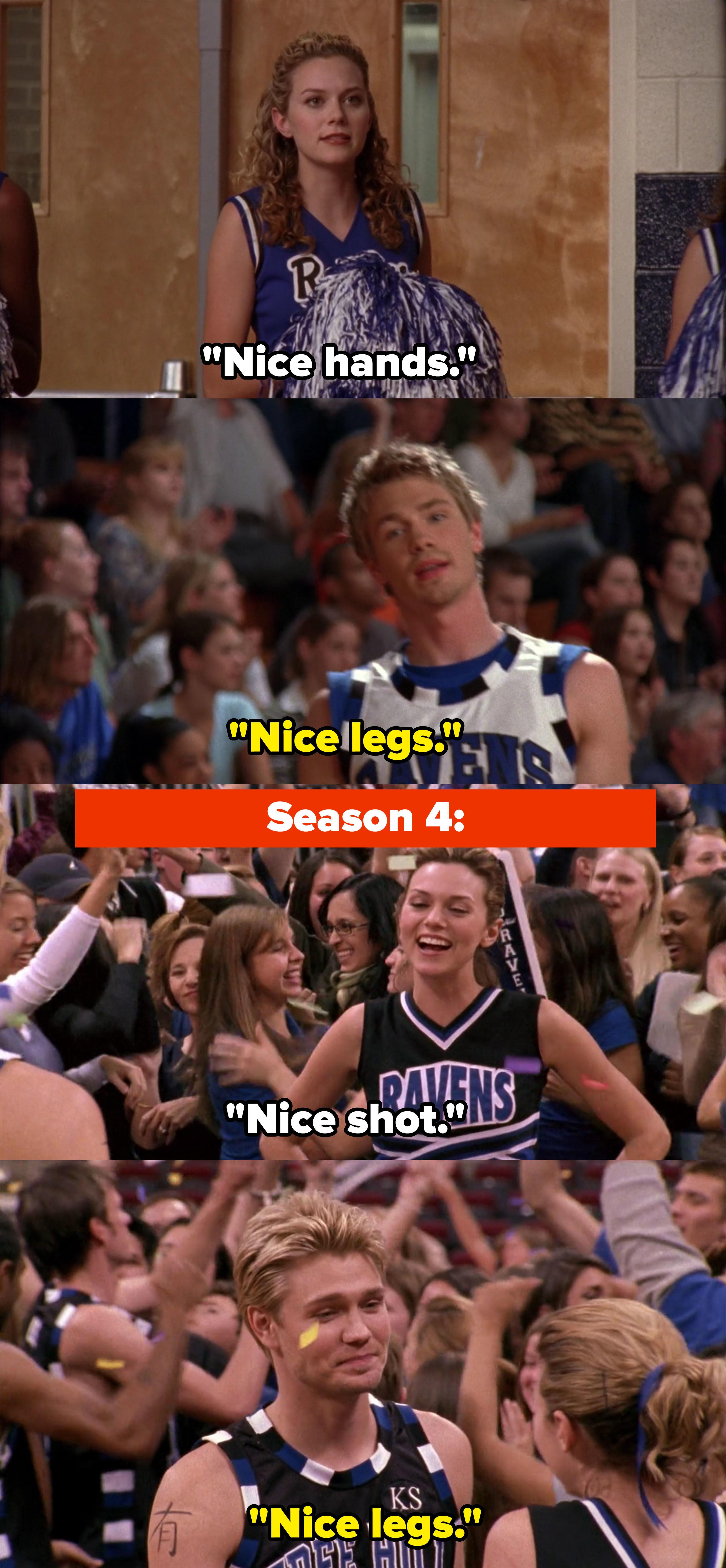 """Season 1: Peyton: """"Nice hands,"""" Lucas: """"Nice legs,"""" Season 3: Peyton: """"Nice shot,"""" Lucas: """"Nice legs"""""""