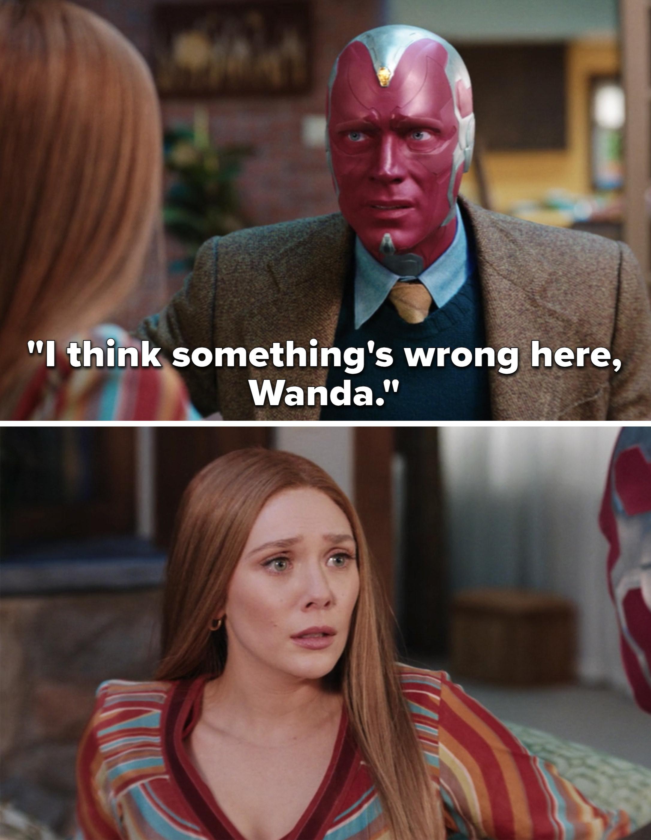 "Vision saying, ""I think something's wrong here, Wanda"""
