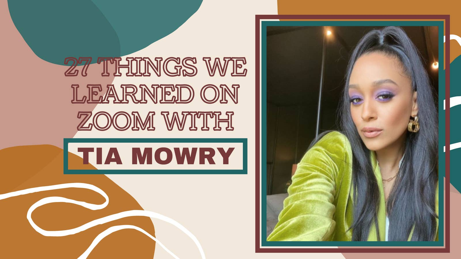 "A graphic that reads, ""27 Things We Learned On Zoom With Tia Mowry"""