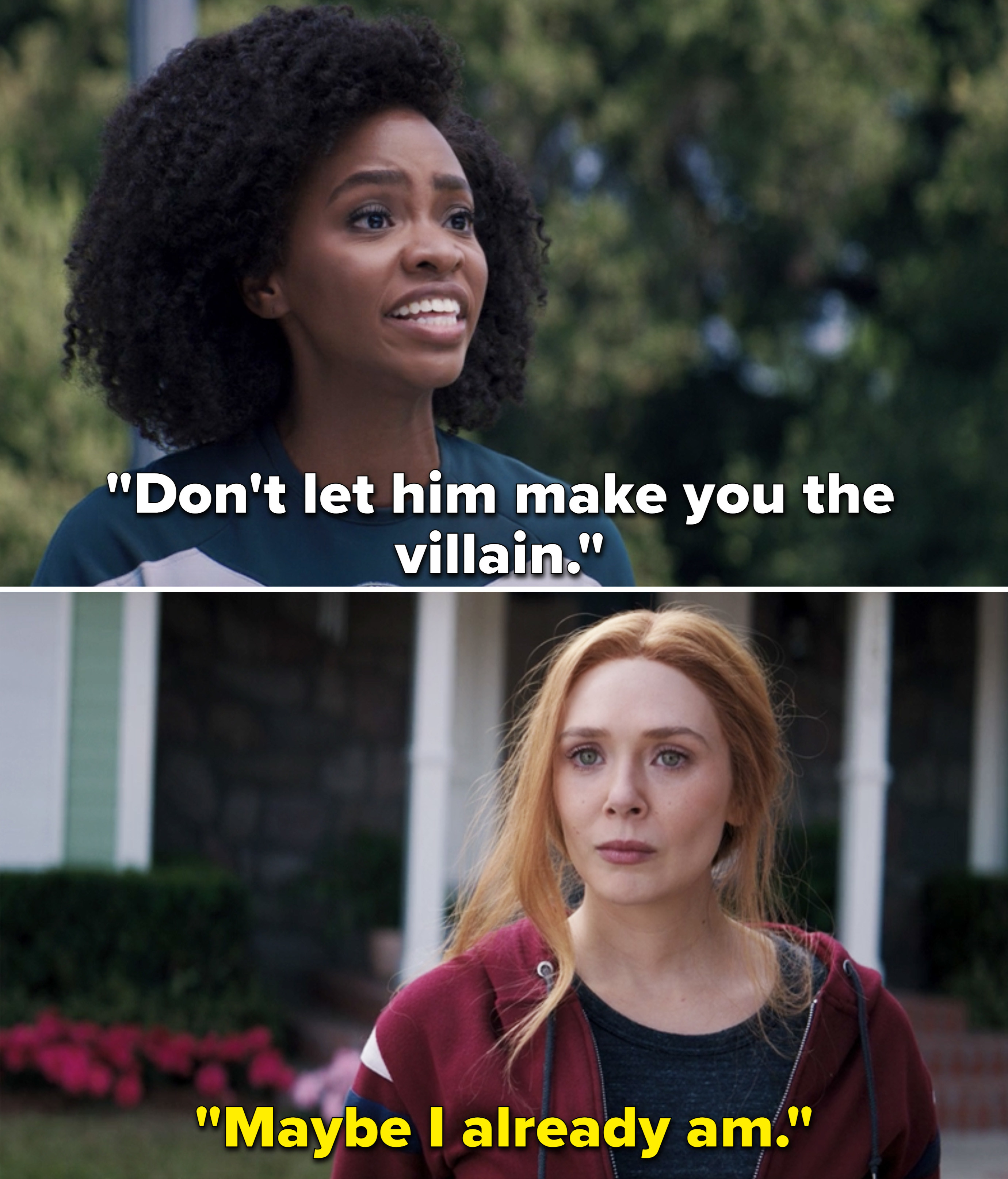"""Monica saying, """"Don't let him make you the villain"""" and Wanda responding, """"Maybe I already am"""""""